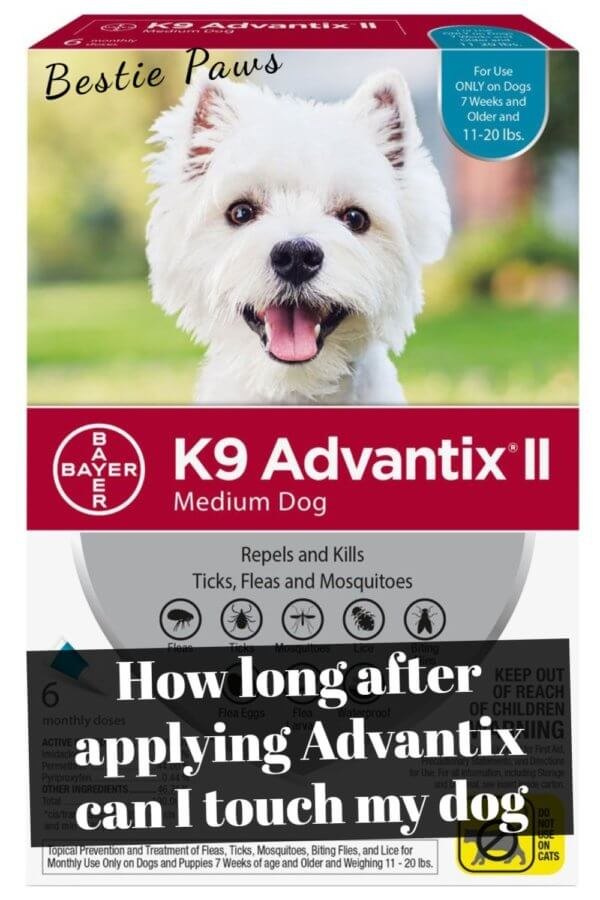 How long after applying Advantix can I touch my dog?
